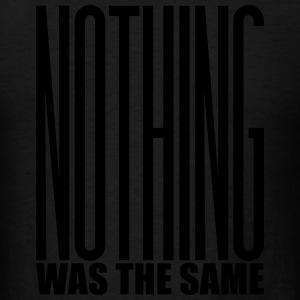 NOTHING WAS THE SAME Long Sleeve Shirts - Men's T-Shirt