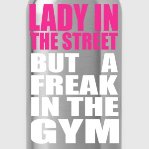 Lady in the street BUT A FREAK IN THE GYM - Water Bottle