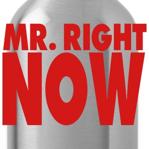 MR. RIGHT NOW - Water Bottle