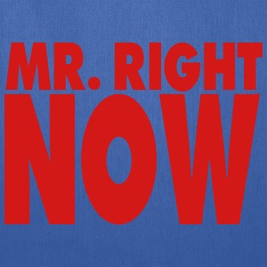 MR. RIGHT NOW - Tote Bag