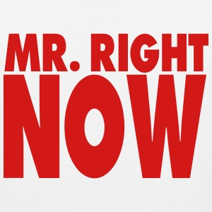 MR. RIGHT NOW - Men's Premium Tank