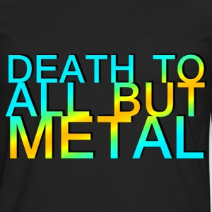 Death to all but Metal - Men's Premium Long Sleeve T-Shirt