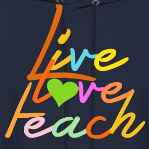 live love teach - Men's Hoodie