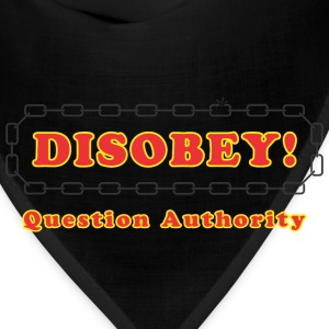 disobey_question_authority T-Shirts - Bandana