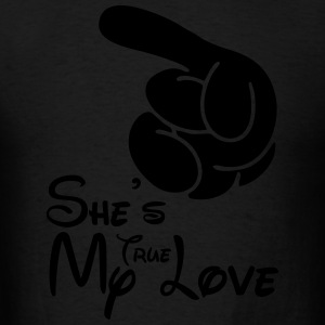 She's My True Love Hoodies - Men's T-Shirt