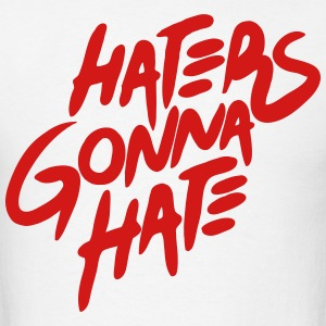 HATERS GONNA HATE Hoodies - Men's T-Shirt