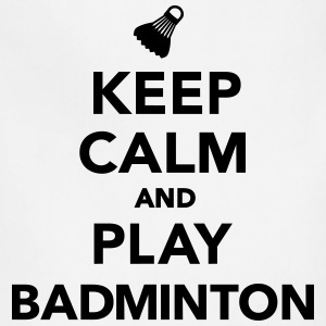 Keep calm and play Badminton T-Shirts - Adjustable Apron