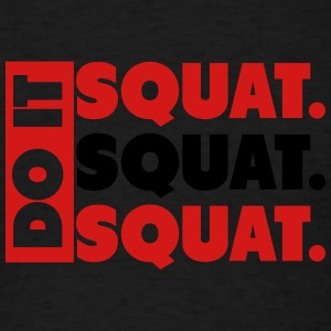 Do It. Squat.Squat.Squat  Tanks - Men's T-Shirt