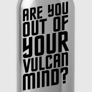 Are You Out Of Your Vulcan Mind - Water Bottle