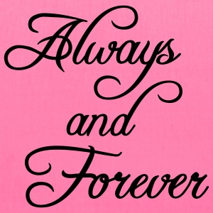 Always and Forever - Tote Bag
