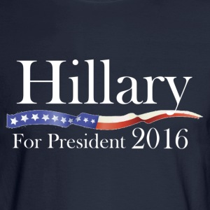 Hillary Clinton for President 2016 Election Shirt - Men's Long Sleeve T-Shirt