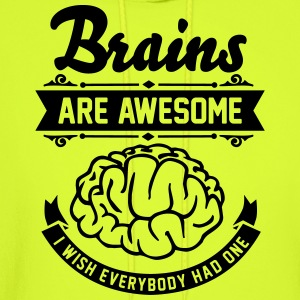 Brains are awesome - I wish everybody had one T-Shirts - Men's Hoodie