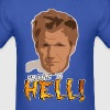 GORDON RAMSAY - WELCOME TO HELL! - Men's T-Shirt
