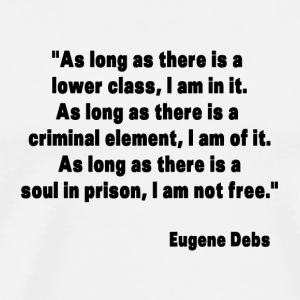 Eugene Debs Quote Buttons - Men's Premium T-Shirt