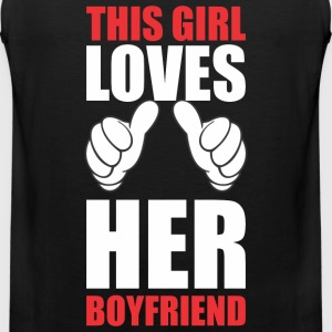 This Girl Loves Her Boyfriend Hoodies - Men's Premium Tank