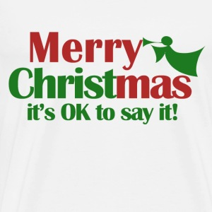 Merry Christmas - It's okay to say it! - Men's Premium T-Shirt