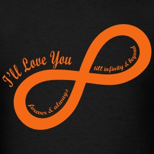 I'll Love You till Infinity Hoodies - Men's T-Shirt