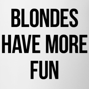 Blondes have more fun tank - Coffee/Tea Mug