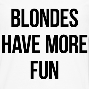 Blondes have more fun tank - Men's Premium Long Sleeve T-Shirt