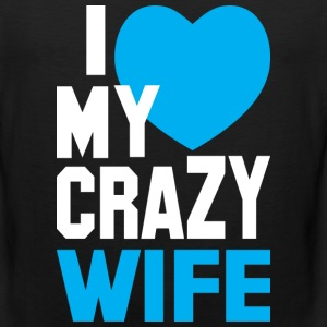I LOVE my CRAZY Wife T-Shirts - Men's Premium Tank