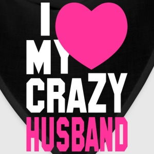 I LOVE my CRAZY Husband Women's T-Shirts - Bandana