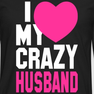 I LOVE my CRAZY Husband Women's T-Shirts - Men's Premium Long Sleeve T-Shirt