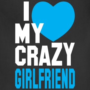 I LOVE my CRAZY Girlfriend  Hoodies - Adjustable Apron