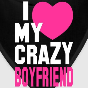 I LOVE my CRAZY Boyfriend Women's T-Shirts - Bandana