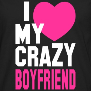 I LOVE my CRAZY Boyfriend Hoodies - Men's Premium Long Sleeve T-Shirt