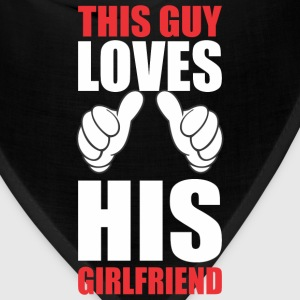 This Guy LOVES His Girldfriend T-Shirts - Bandana