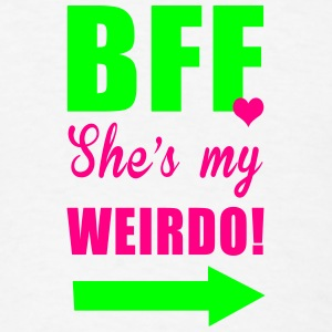 bff shes my weirdo Phone & Tablet Cases - Men's T-Shirt