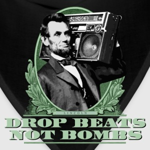 Drop Beats Not Bombs Abe Lincoln Quote - Bandana
