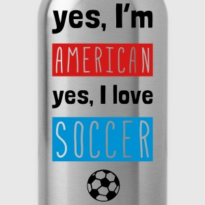 Yes I'm American Yes I Love Soccer T-Shirts - Water Bottle