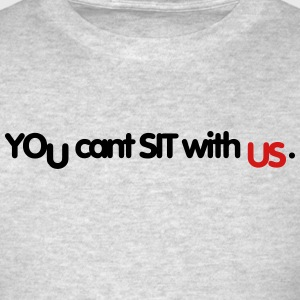 You can sit with us - Men's T-Shirt