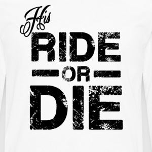 His Ride Or Die Black Women's T-Shirts - Men's Premium Long Sleeve T-Shirt