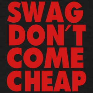 SWAG DON'T COME CHEAP Caps - Men's T-Shirt