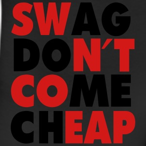 SWAG DON'T COME CHEAP T-Shirts - Leggings