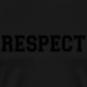 respect Hoodies - Men's Premium T-Shirt