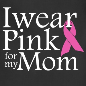 i wear pink for my mom - Adjustable Apron