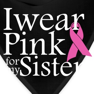 i wear pink for my sister - Bandana