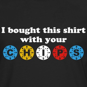 I Bought This Shirt with your Chips Hoodies - Men's Premium Long Sleeve T-Shirt