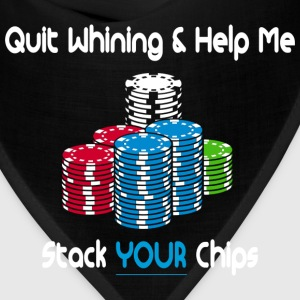 quit whining & help me stack your chips Hoodies - Bandana