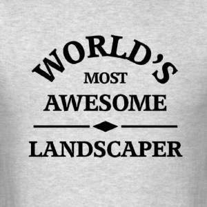 World's most awesome Landscaper - Men's T-Shirt