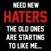 Need new haters. The old ones like me Women's T-Shirts - Women's Premium T-Shirt