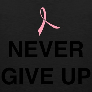 Never Give Up Women's T-Shirts - Men's Premium Tank