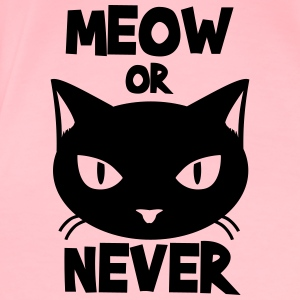 Meow or never Tanks - Women's Premium T-Shirt
