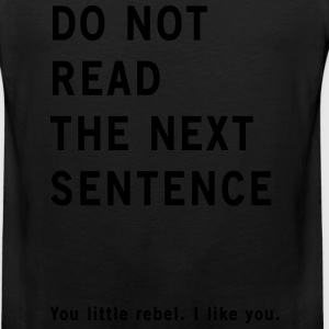 Do not read the next sentence rebel Women's T-Shirts - Men's Premium Tank