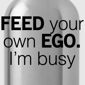 Feed your own Ego I'm Busy T-Shirts - Water Bottle