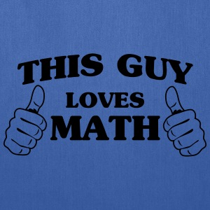 This guy loves math T-Shirts - Tote Bag