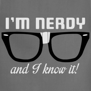 I'm nerdy and I know it! Women's T-Shirts - Adjustable Apron